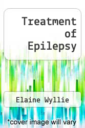 Treatment of Epilepsy by Elaine Wyllie - ISBN 9780812115048