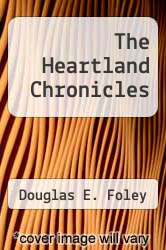 The Heartland Chronicles by Douglas E. Foley - ISBN 9780812233261