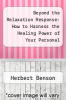 cover of Beyond the Relaxation Response: How to Harness the Healing Power of Your Personal Beliefs