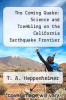 cover of The Coming Quake: Science and Trembling on the California Earthquake Frontier