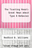 cover of The Trusting Heart: Great News about Type A Behavior