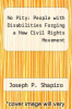 cover of No Pity: People with Disabilities Forging a New Civil Rights Movement (1st edition)