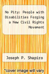 Cover of No Pity: People with Disabilities Forging a New Civil Rights Movement 1 (ISBN 978-0812919646)