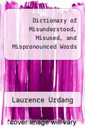 Cover of Dictionary of Misunderstood, Misused, and Mispronounced Words EDITIONDESC (ISBN 978-0812962444)
