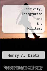 Ethnicity, Integration and the Military by Henry A. Dietz - ISBN 9780813311067