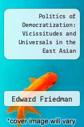 Cover of Politics of Democratization: Vicissitudes and Universals in the East Asian Experience EDITIONDESC (ISBN 978-0813318059)