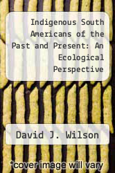 Cover of Indigenous South Americans of the Past and Present: An Ecological Perspective EDITIONDESC (ISBN 978-0813336091)