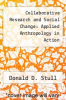 cover of Collaborative Research and Social Change: Applied Anthropology in Action