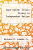 cover of Cape Verde: Criulo Colony to Independent Nation