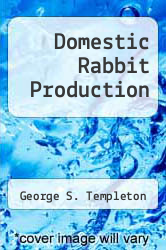 Cover of Domestic Rabbit Production  (ISBN 978-0813403823)