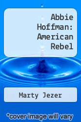 Cover of Abbie Hoffman: American Rebel EDITIONDESC (ISBN 978-0813518503)