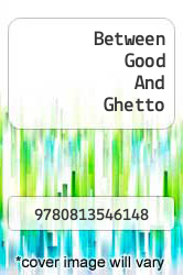 Cover of Between Good And Ghetto EDITIONDESC (ISBN 978-0813546148)
