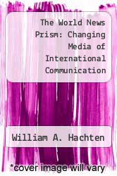 Cover of The World News Prism: Changing Media of International Communication 3 (ISBN 978-0813815770)