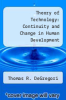 cover of Theory of Technology: Continuity and Change in Human Development