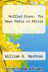 Cover of Muffled Drums: The News Media in Africa EDITIONDESC (ISBN 978-0813824758)