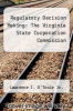 cover of Regulatory Decision Making: The Virginia State Corporation Commission