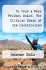 cover of To Form a More Perfect Union: The Critical Ideas of the Constitution