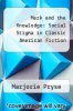cover of Mark and the Knowledge: Social Stigma in Classic American Fiction