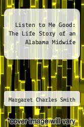 Cover of Listen to Me Good: The Life Story of an Alabama Midwife EDITIONDESC (ISBN 978-0814207000)