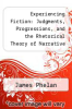 cover of Experiencing Fiction: Judgments, Progressions, and the Rhetorical Theory of Narrative