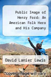 Cover of Public Image of Henry Ford: An American Folk Hero and His Company EDITIONDESC (ISBN 978-0814315538)
