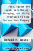 cover of Fair, Square and Legal: Safe Hiring, Managing, and Firing Practices to Keep You and Your Company out of Court
