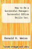cover of How to Be a Successful Manager: Successful Office Skills Ser.