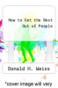 cover of How to Get the Best Out of People