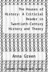 Cover of The Houses of History: A Criticial Reader in Twentieth-Century History and Theory EDITIONDESC (ISBN 978-0814731260)