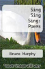 cover of Sing Sing Sing: Poems