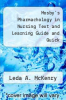 cover of Mosby`s Pharmachology in Nursing Text and Learning Guide and Quick (19th edition)