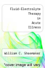 cover of Fluid-Electrolyte Therapy in Acute Illness
