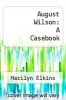 cover of August Wilson: A Casebook