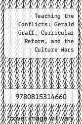 Cover of Teaching the Conflicts: Gerald Graff, Curricular Reform, and the Culture Wars EDITIONDESC (ISBN 978-0815314660)