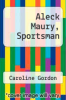 cover of Aleck Maury, Sportsman