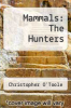 cover of Mammals: The Hunters