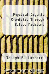 Cover of Physical Organic Chemistry Through Solved Problems EDITIONDESC (ISBN 978-0816249213)