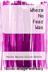 Where No Fear Was by Charles Maurice Grillet Nesbitt - ISBN 9780816422944