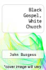 cover of Black Gospel, White Church