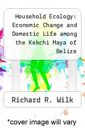 Cover of Household Ecology: Economic Change and Domestic Life among the Kekchi Maya of Belize EDITIONDESC (ISBN 978-0816512140)