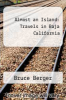 cover of Almost an Island: Travels in Baja California