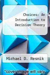 Choices: An Introduction to Decision Theory by Michael D. Resnik - ISBN 9780816614394