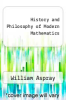 cover of History and Philosophy of Modern Mathematics
