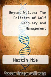 Beyond Wolves: The Politics of Wolf Recovery and Management by Martin Nie - ISBN 9780816639779