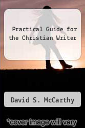Cover of Practical Guide for the Christian Writer EDITIONDESC (ISBN 978-0817009793)