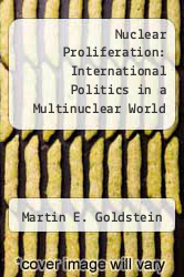 Cover of Nuclear Proliferation: International Politics in a Multinuclear World EDITIONDESC (ISBN 978-0819112439)