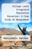 cover of Village Level Integrated Population Education: A Case Study of Bangladesh