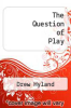 cover of The Question of Play