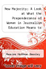 cover of New Majority; A Look at What the Preponderance of Women in Journalism Education Means to the Schools and to the Professions