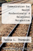 cover of Communication for Health Professionals: A Relational Perspective
